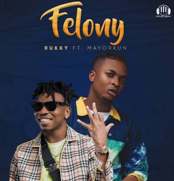 "Rukky – ""Felony"" ft. Mayorkun 