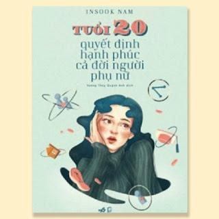 Tuổi 20 Quyết Định Cả Đời Người Phụ Nữ ebook PDF EPUB AWZ3 PRC MOBI