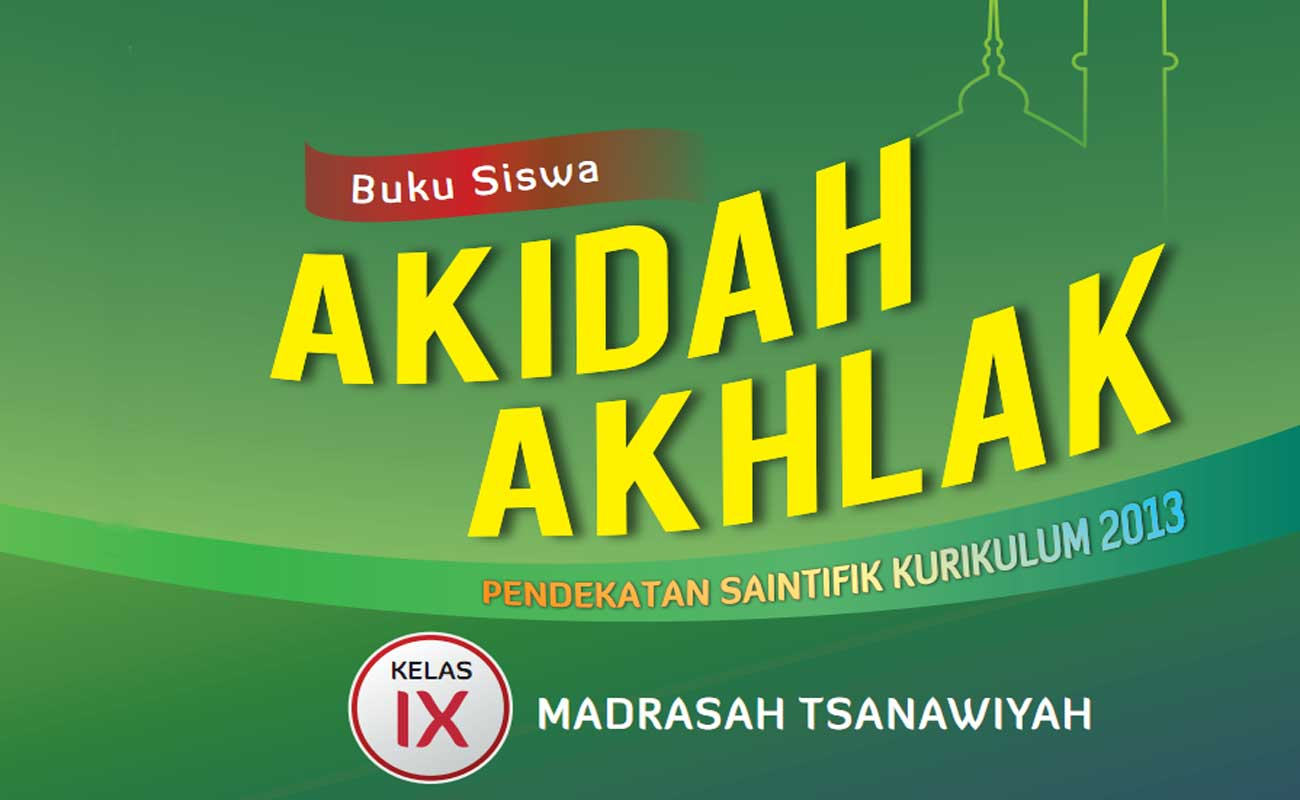 Download Buku Guru dan Siswa Akidah Akhlak MTs Kelas 9 Kurikulum 2013