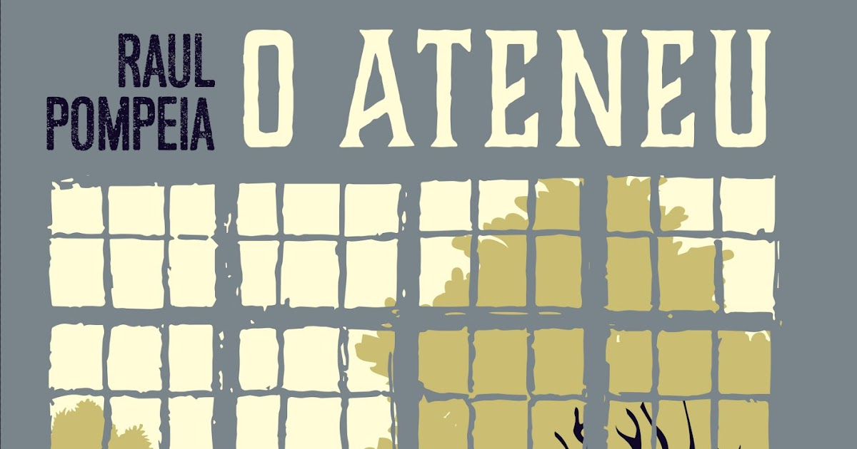 Mundo dos Livros: Resenha Especial: O Ateneu por Raul Pompeia
