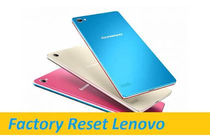 Cara Reset Hp Lenovo / Factory Reset Semua Tipe [100% Work]