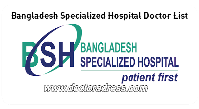 Bangladesh Specialized Hospital Address & Doctor List