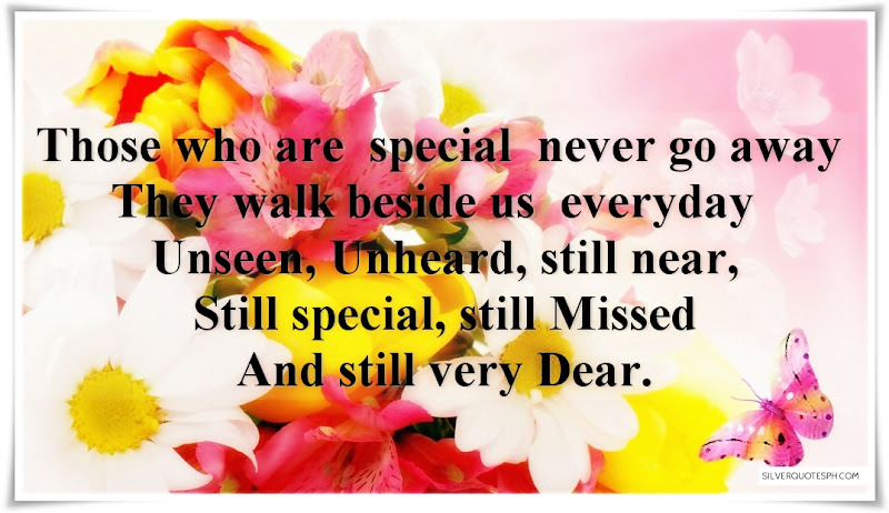 Those Who Are Special Never Go Away, Picture Quotes, Love Quotes, Sad Quotes, Sweet Quotes, Birthday Quotes, Friendship Quotes, Inspirational Quotes, Tagalog Quotes