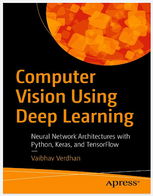 Computer Vision Using Deep Learning: Neural Network Architectures with Python and Keras