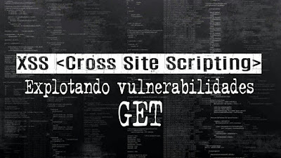 XSS Cross Site Scripting   Explotando Vulnerabilidades