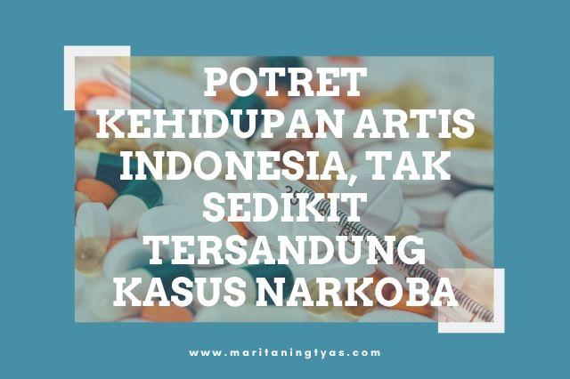 potret kehidupan artis indonesia tersandung narkoba