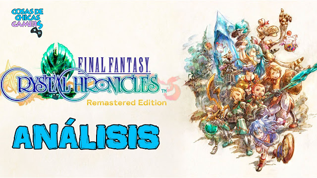 Análisis Final Fantasy Crystal Chronicles Remastered Edition Nintendo Switch