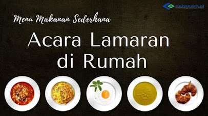 Menu Makanan Sederhana Untuk Acara Lamaran di Rumah
