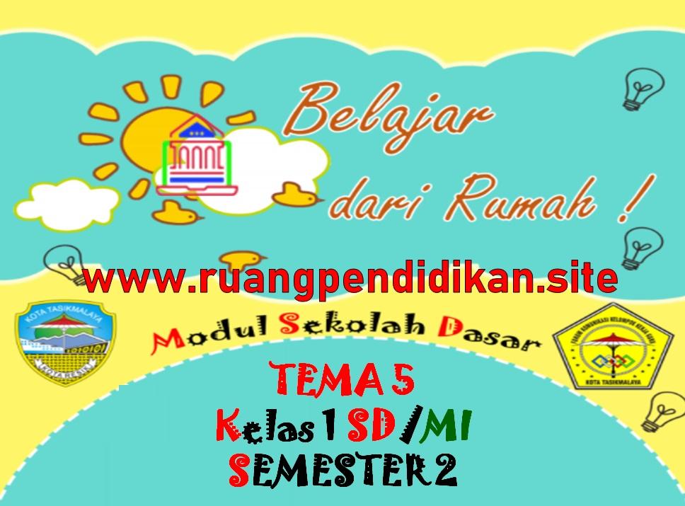 Modul BDR Tema 5 Kelas 1 SD/MI Kurikulum 2013