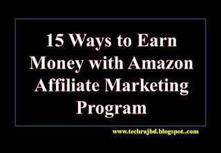 15 Ways to Earn Money with Amazon Affiliate Marketing Program
