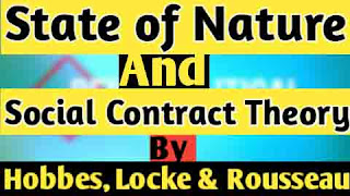 A Comparative Study on State of Nature and Social Contract Theory By Hobbes Locke and Rousseau