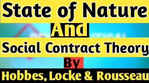 State of Nature and Social Contract Theory By Hobbes Locke and Rousseau