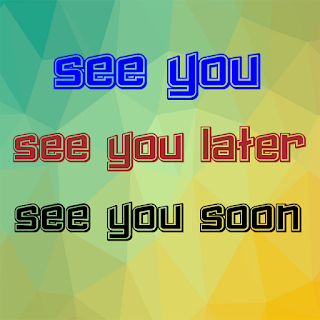 see you soon la gi