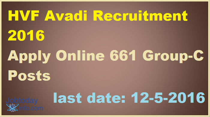 HVF Avadi Recruitment 2016 - Apply Online 661 Group-C Posts