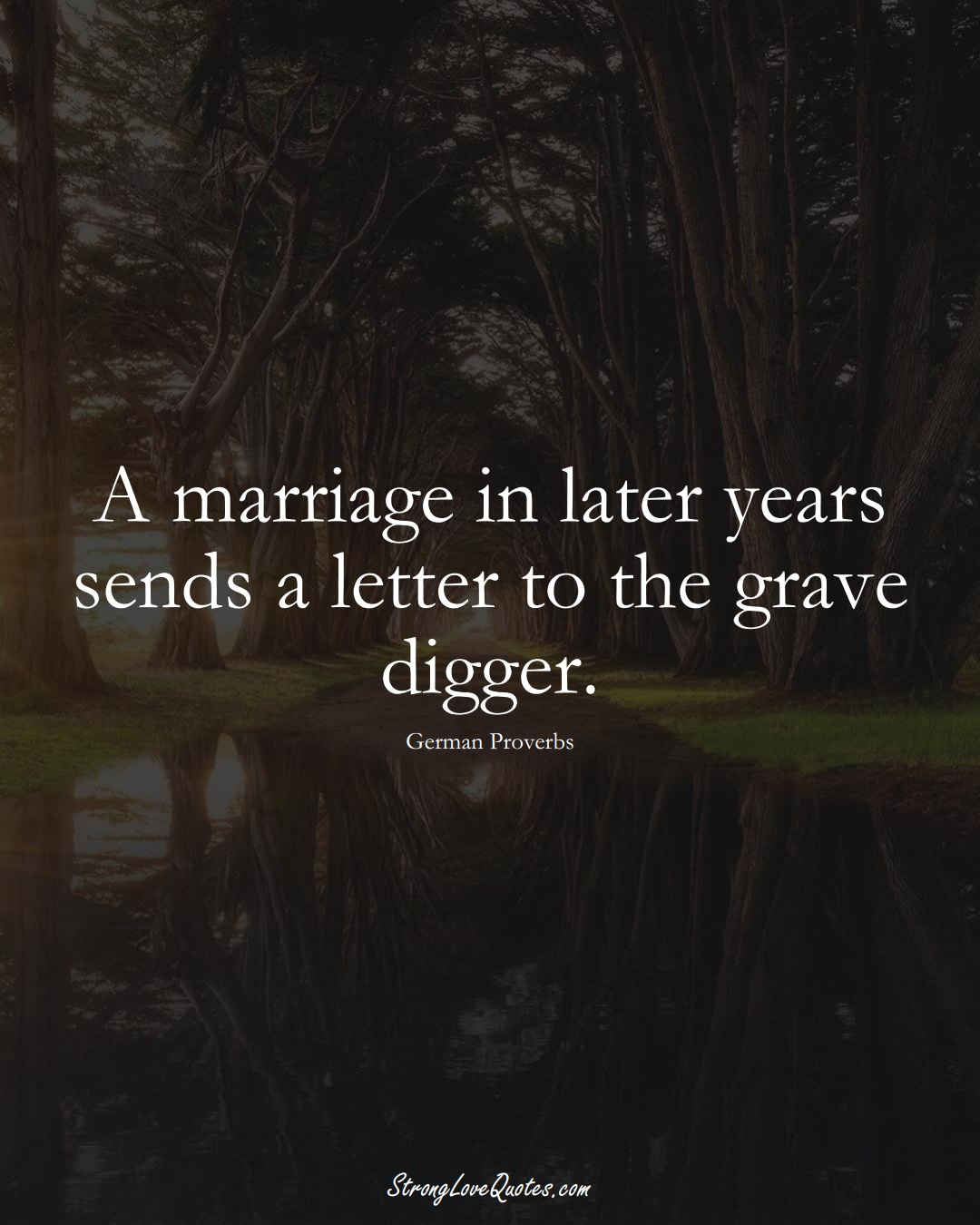 A marriage in later years sends a letter to the grave digger. (German Sayings);  #EuropeanSayings