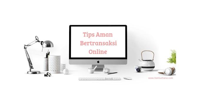 Tips Aman Bertransaksi Online