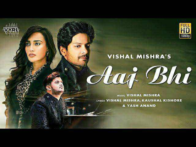 AAJ BHI LYRICS - VISHAL MISHRA