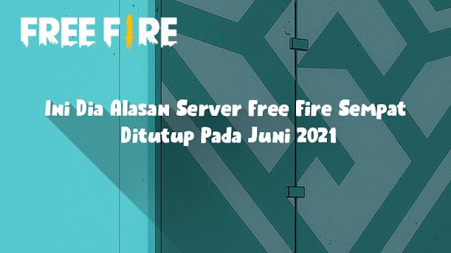 Ini Dia Alasan Server Free Fire Sempat Ditutup Pada Juni 2021