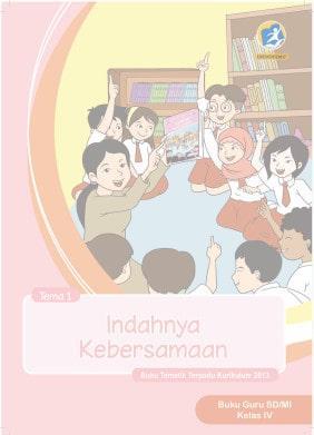 Buku Guru Kelas 4 SD/MI Tema 1: Indahnya Kebersamaan Kurikulum 2013 Revisi 2017