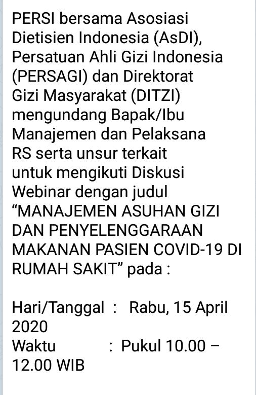 """Webinar dengan judul """"MANAJEMEN ASUHAN GIZI DAN PENYELENGGARAAN MAKANAN PASIEN COVID-19 DI RUMAH SAKIT"""" pada :     Hari/Tanggal  :   Rabu, 15 April 2020"""