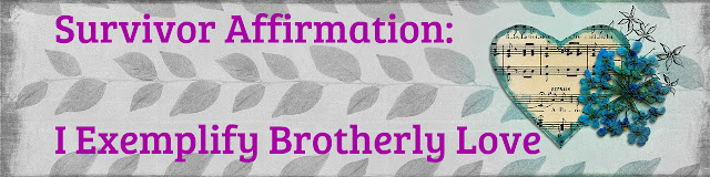 Survivor Affirmation: I Exemplify Brotherly Love