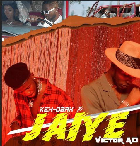 AUDIO + VIDEO: Kex Obax Ft Victor AD – Jaiye