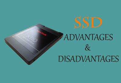 5 Advantages and Disadvantages of Solid State Drive | Drawbacks & Benefits of Solid State Drive