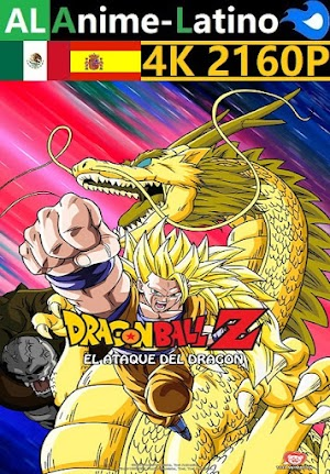 Dragon Ball Z - El ataque del dragón [1995] [4K ULTRA HD] [2160P] [Latino] [Castellano] [Inglés] [Japonés] [Mediafire]