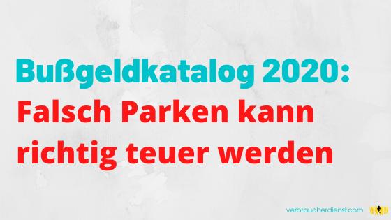 Titel: Bußgeldkatalog 2020: Falsch Parken kann richtig teuer werden