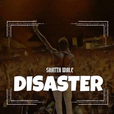 Shatta Wale - Disaster