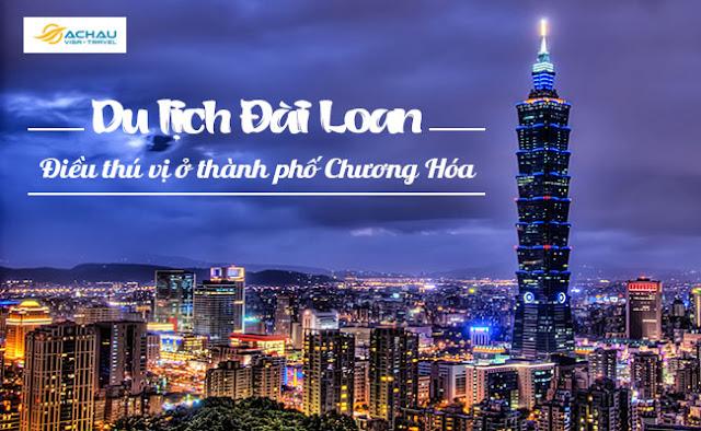 Du lịch Đài Loan: Điều gì làm nổi bật thành phố Chương Hóa Đài Loan?