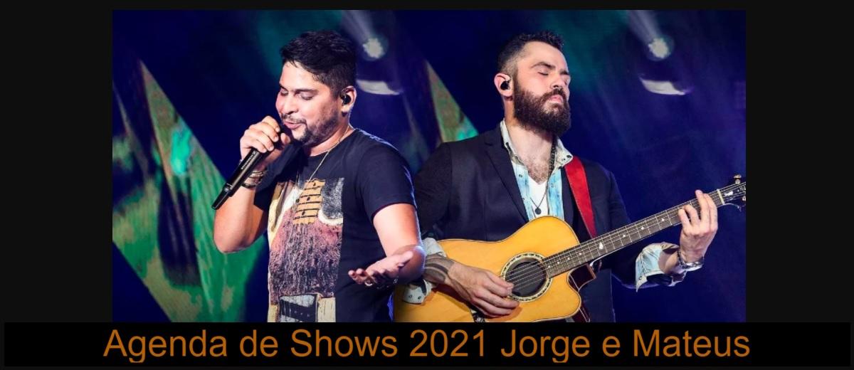 Agenda Shows 2021 Jorge e Mateus Próximos Shows - Locais, Cidades e Compra de Ingressos