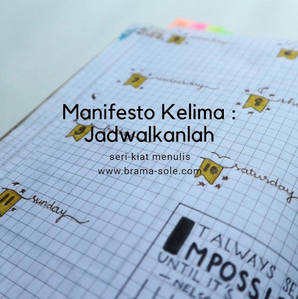 Manifesto Kelima dalam kiat menulis : Jadwalkanlah