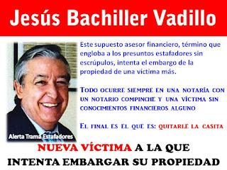 http://alertatramaestafadores.blogspot.com/2016/03/nueva-victima-de-jesus-bachiller-vadillo.html