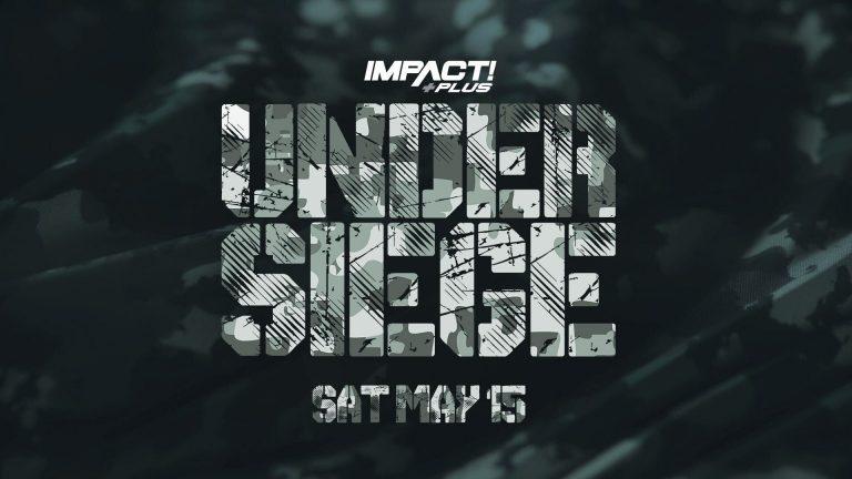 IMPACT! 2021. május 15. - Under Siege - Összefoglaló