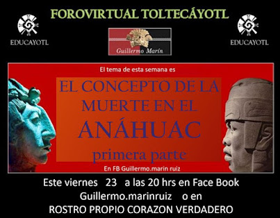 25 FORO VIRTUAL TOLTECAYOTL El concepto de la muerte en el Anáhuac