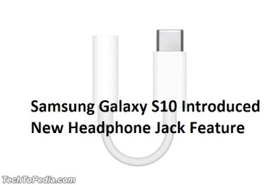 Samsung Galaxy S10 Introduced New Headphone Jack Feature