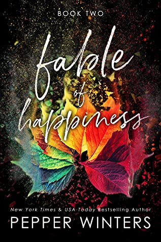 ❥ ARC REVIEW ❥ FABLE OF HAPPINESS #2 BY PEPPER WINTERS