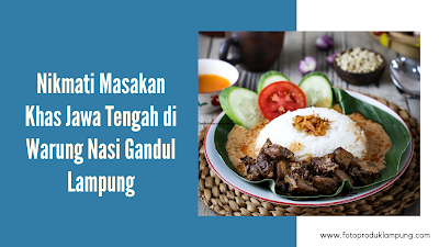 Nikmati Masakan Lezat Khas Jawa Tengah Di Warung Nasi Gandul