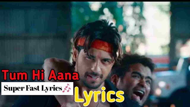 Tum Hi Aana song Lyrics - Jubin Nautiyal