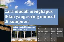 Cara mudah menghapus Iklan yang sering muncul di komputer | Anibar Studio