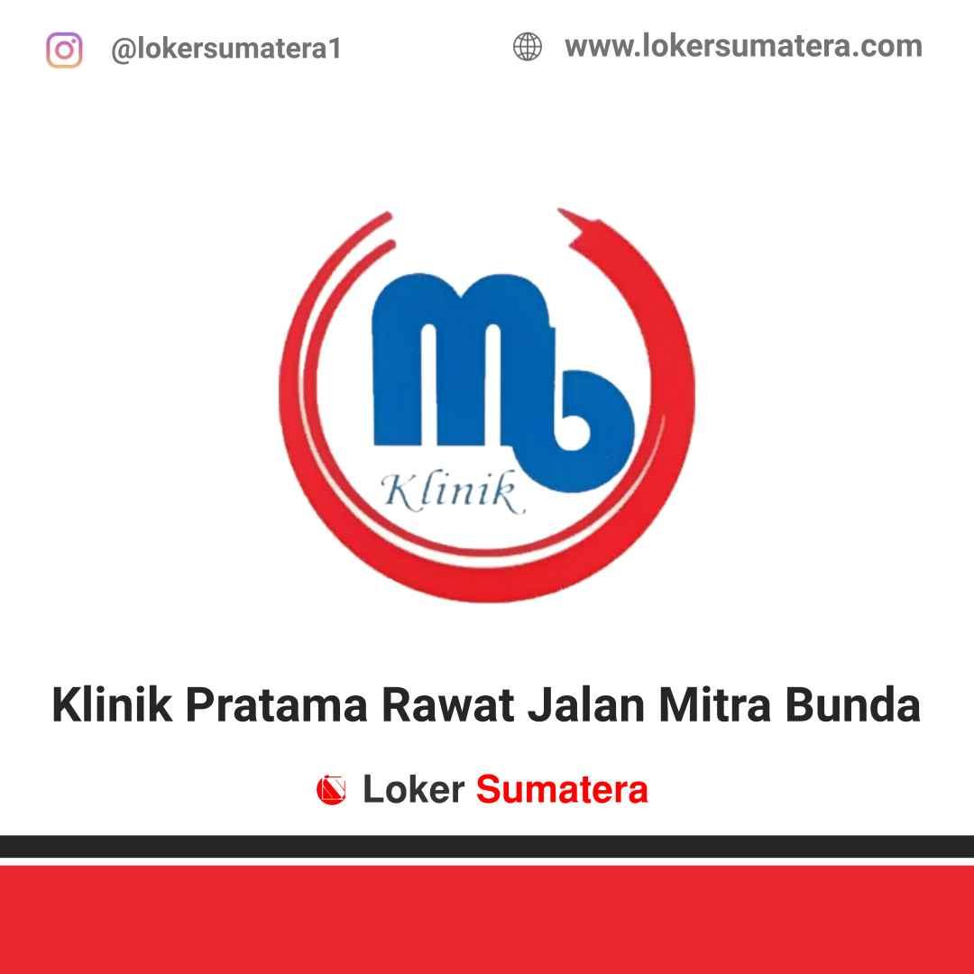 Lowongan Kerja Medan: Klinik Pratama Rawat Jalan Mitra Bunda April 2021