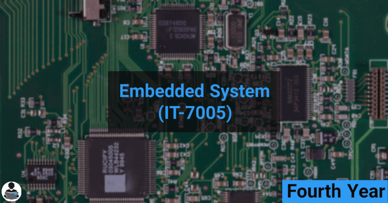 Embedded System (IT-7005) RGPV notes CBGS Bachelor of engineering