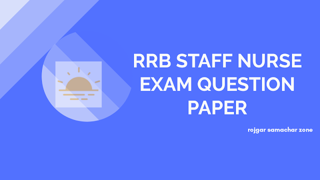 rrb staff nurse previous year question paper