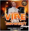 [MIXTAPE] Liteup9ja X Snoweezy X Dj Sirmmy - Vibe With Snoweezy || Aruwaab9ja