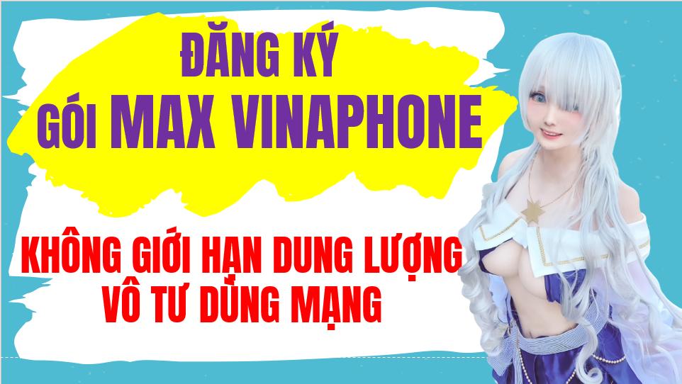 Đăng ký Gói cước MAX của Vinaphone