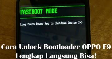 Cara Unlock Bootloader OPPO F9 Lengkap Langsung Bisa! | Oppotutorial com