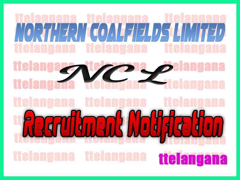 Northern Coalfields Limited NCL Recruitment Notification