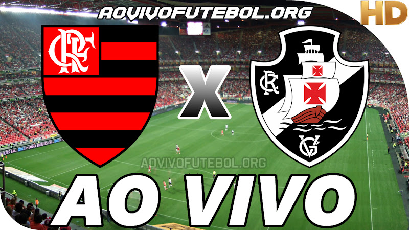 Flamengo x Vasco Ao Vivo Hoje em HD