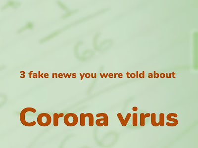 Three lies we're told about Corona virus